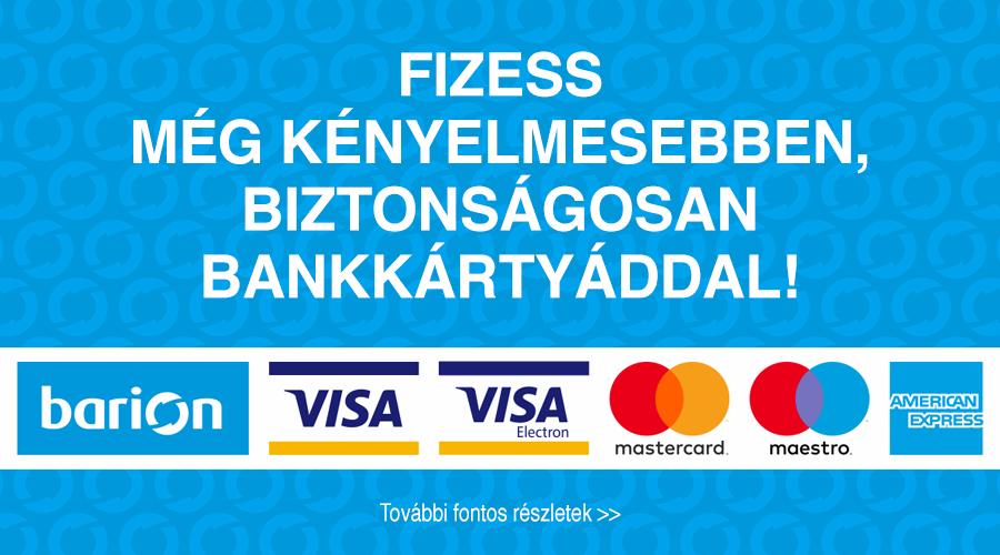 Fizess még kényelmesebben, biztonságosan bankkártyáddal. Barion, Visa, Visa Electron, Mastercard, Maestro, American Express