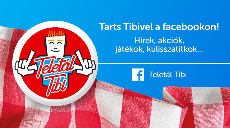 Tarts Teletál Tibivel a Facebookon. Hírek, akciók, játékok, kulisszatitkok.